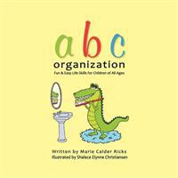 ABC Organization: Fun and Easy Life Skills for Children of All Ages