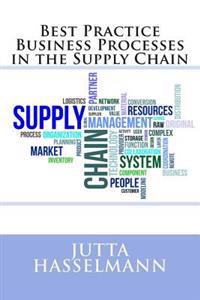 Best Practice Business Processes in the Supply Chain