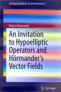 An Invitation to Hypoelliptic Operators and Hörmander's Vector Fields