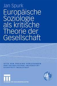 Europaische Soziologie ALS Kritische Theorie Der Gesellschaft