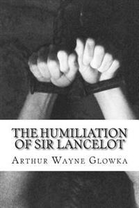 The Humiliation of Sir Lancelot