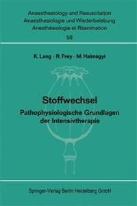STOFFWECHSEL- PATHOPHYSIOLOGISCHE GRUNDLAGEN DER INTENSIVTHERAPIE- SYMPOSION- PAPERS AND DISCUSSIONS