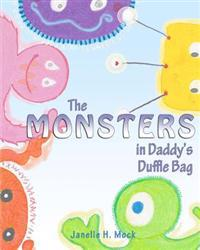 The Monsters in Daddy's Duffle Bag