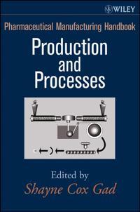 Pharmaceutical Manufacturing Handbook, 2 Volume Set