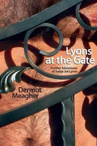 Lyons at the Gate: Further Adventures of Judge Joe Lyons