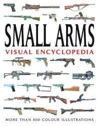 Small Arms Visual Encyclopedia