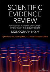 Scientific Evidence Review, Monograph No. 9: Admissibility and the Use of Expert Evidence in the Courtroom