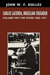 Carlos Lacerda, Brazilian Crusader