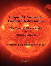 Chapter 11 Analysis & Financial Restructuring: The Case of Pierre Foods & Oaktree Capital