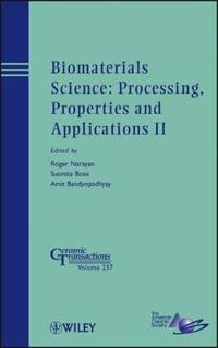 Biomaterials Science: Processing, Properties and Applications II