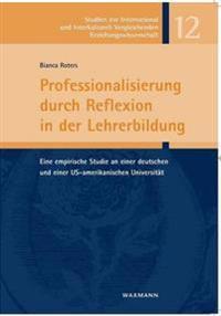 Professionalisierung Durch Reflexion in Der Lehrerbildung
