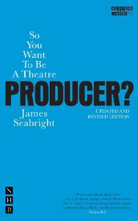 So You Want To Be A Theatre Producer