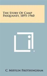 The Story of Camp Pasquaney, 1895-1960