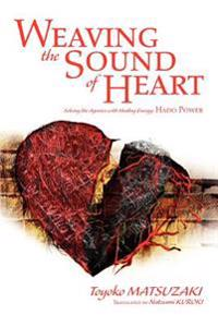 Weaving the Sound of Heart