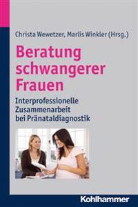 Beratung Schwangerer Frauen: Interprofessionelle Zusammenarbeit Bei Pranataldiagnostik