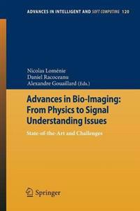 Advances in Bio-Imaging: from Physics to Signal Understanding Issues