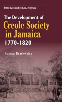 The Development of Creole Society in Jamaica, 1770-1820