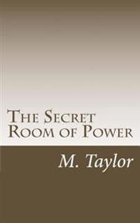 The Secret Room of Power