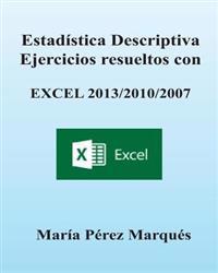 Estadistica Descriptiva. Ejercicios Resueltos Con Excel 2013/2010/2007