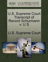 U.S. Supreme Court Transcript of Record Schurmann V. U S