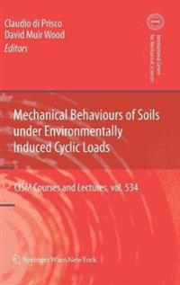 Mechanical Behaviour of Soils Under Environmentallly-Induced Cyclic Loads