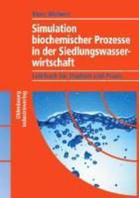 Simulation biochemischer Prozesse in der Siedlungswasserwirtschaft