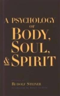 A Psychology of Body, Soul and Spirit