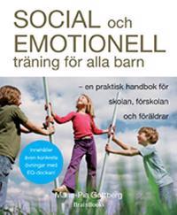 Social och emotionell träning för alla barn : en praktisk handbok för skolan, förskolan och föräldrar