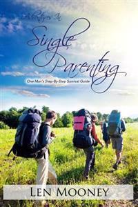 Adventures in Single Parenting
