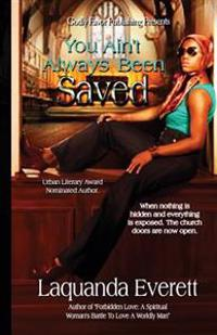 You Ain't Always Been Saved
