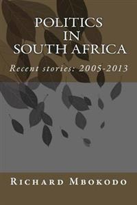 Politics in South Africa: Recent Stories: 2005-2013