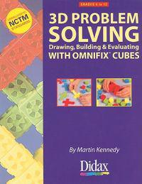 3D Problem Solving, Grades 6 to 12: Drawing, Building & Evaluating with Omnifix Cubes