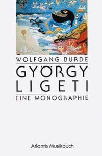 Gyorgy Ligeti: Eine Monographie: (German)