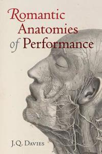 Romantic Anatomies of Performance