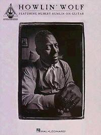 Howlin' Wolf: Featuring Hubert Sumlin on Guitar