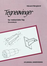 Tegneøvinger for mekaniske fag - Håvard Bergland | Inprintwriters.org