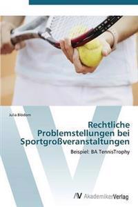 Rechtliche Problemstellungen Bei Sportgrossveranstaltungen