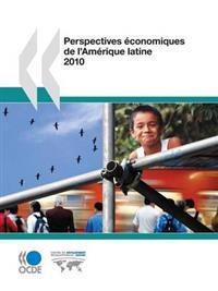 Perspectives economiques de L´amerique Latine 2010 / Economic Outlooks for L Americ Latin 2010