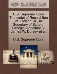 U.S. Supreme Court Transcript of Record Ben W. Fortson, Jr., as Secretary of State of Georgia, Appellant, V. James W. Dorsey et al.