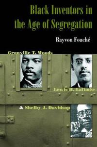 Black Inventors in the Age of Segregation