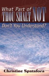 What Part of Thou Shalt Not Don't You Understand?