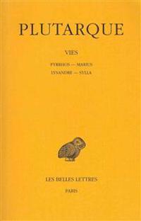 Plutarque, Vies: Tome VI: Pyrrhos-Marius. Lysandre-Sylla.