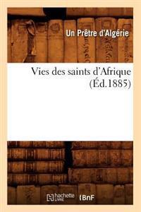 Vies Des Saints d'Afrique, (Ed.1885)