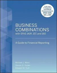 Business Combinations with SFAS 141R, 157, and 160: A Guide to Financial Reporting