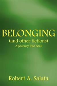 Belonging And Other Fictions
