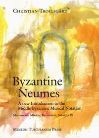 Byzantine Neumes: A New Introduction to the Middle Byzantine Musical Notation