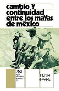 Cambio Y Continuidad Entre Los Mayas De Mexico/Change and Continuity Between the Mayans of Mexico