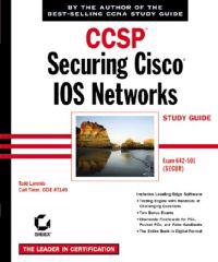 CCSP: Securing Cisco IOS Networks: Study Guide (Exam 642-501) with CDROM