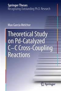 A Theoretical Study on Pd-Catalyzed C-C Cross-Coupling Reactions