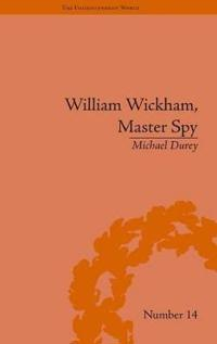 William Wickham, Master Spy